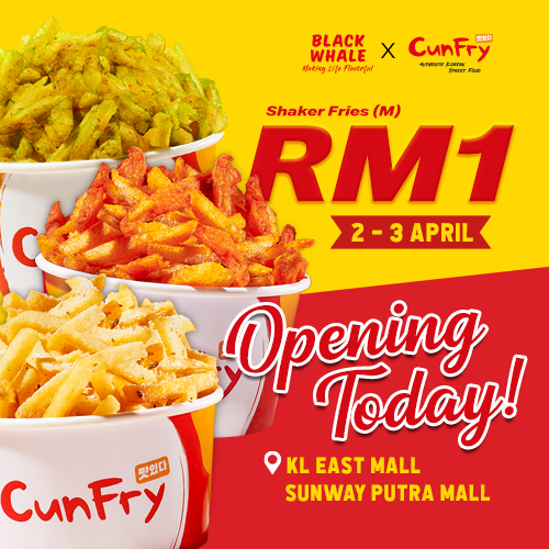 Black Whale x CunFry Opening today at KL East Mall & Sunway Putra Mall!!