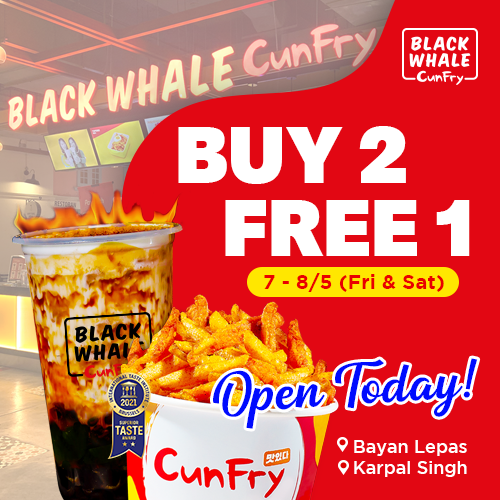 Black Whale CunFry at Bayan Lepas & Karpal Singh Opening today!
