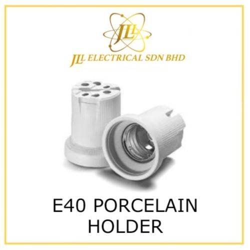 E40 PORCELAIN HOLDER