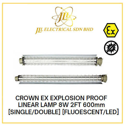 CROWN EX EXPLOSION PROOF LINEAR LAMP 8W 2FT 600mm 220VAC 50~60Hz IP66 BPY-600 [SINGLE/DOUBLE] [FLUOESCENT/LED]