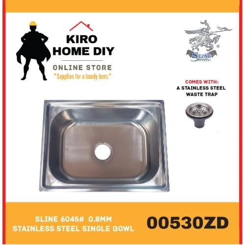 SLINE 6045#  0.8mm Stainless Steel Single Bowl - 00530ZD